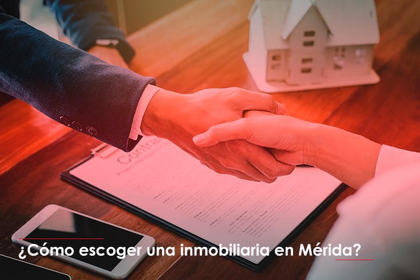 ¿Cómo escoger una inmobiliaria en Mérida?